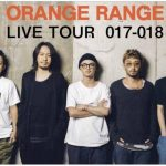 ORANGE RANGE LIVE TOUR 017-018 鳥栖市民文化会館にて開催